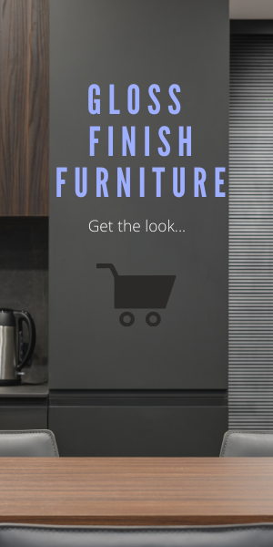 Gloss Finish Furniture